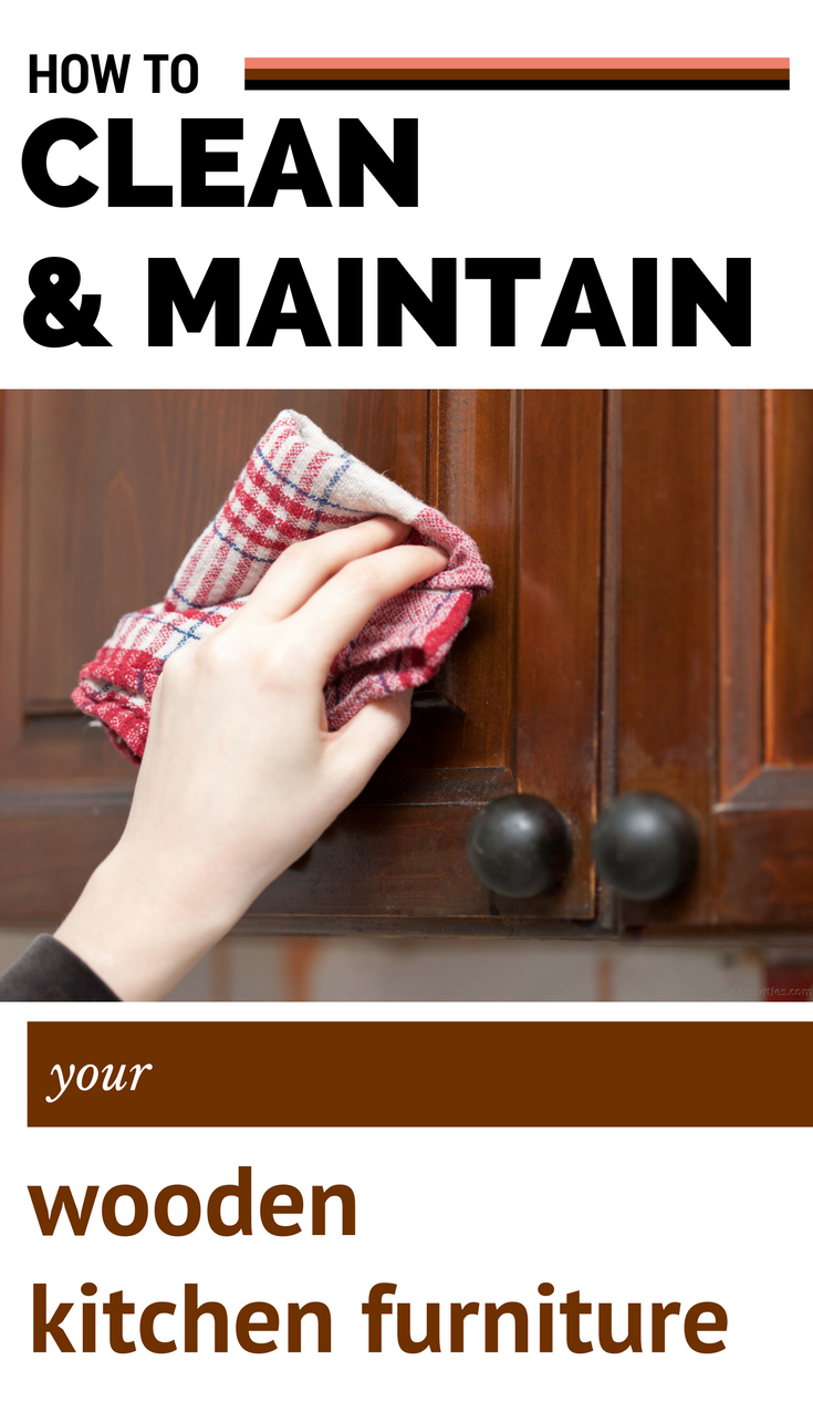 How to clean and maintain your wooden kitchen furniture for How to clean your kitchen