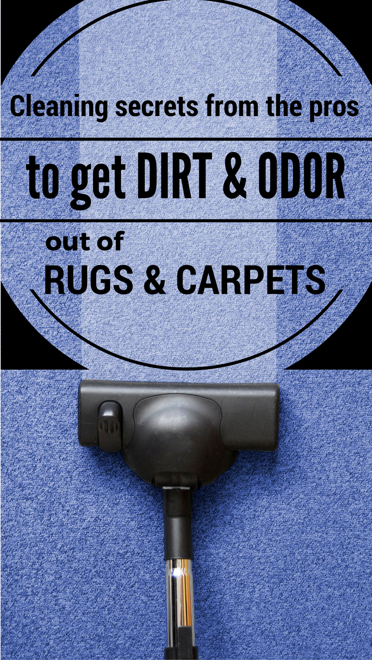 Cleaning Secrets From The Pros To Get Dirt And Odor Out Of