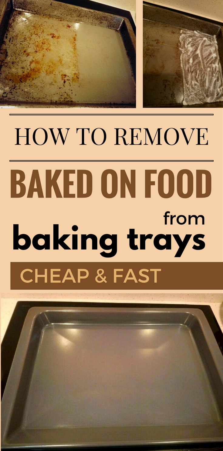 How To Clean Baked On Food From Baking Trays Cheap And
